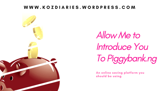 Why you should try out Piggybank.ng